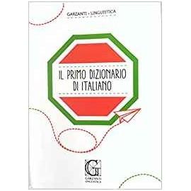 Libri GARZANTI - IL MIO PRIMO DIZIONARIO DI ITALIANO