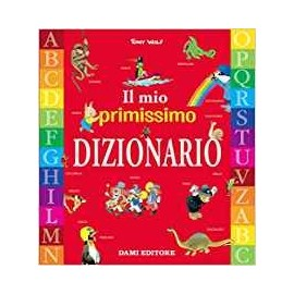 Libri DAMI EDITORE - IL MIO PRIMISSIMO DIZIONARIO