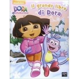 Libri APE JUNIOR - GRANDE LIBRO DI DORA L ESPLORATRICE