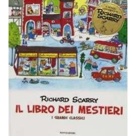 Libri MONDADORI - LIBRO DEI MESTIERI. I GRANDI CLASSICI (IL) - SCARRY RICHARD