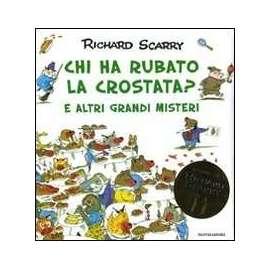 Libri MONDADORI - CHI HA RUBATO LA CROSTATA? - SCARRY RICHARD