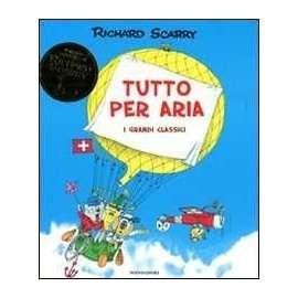 Libri MONDADORI - TUTTO PER ARIA - SCARRY RICHARD
