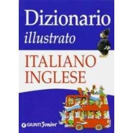 Libri GIUNTI JUNIOR - DIZIONARIO ILLUSTRATO ITALIANO-INGLESE