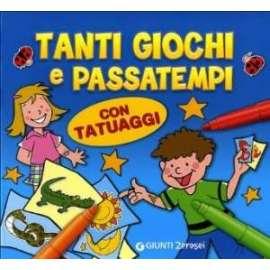 Libri GIUNTI JUNIOR - TANTI GIOCHI E PASSATEMPI. CON TATUAGGI