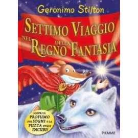 Libri PIEMME - SETTIMO VIAGGIO NEL REGNO DELLA FANTASIA - STILTON GERONIMO