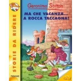 Libri PIEMME - MA CHE VACANZA... A ROCCA TACCAGNA! - STILTON GERONIMO