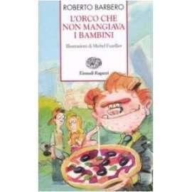 Libri EINAUDI - L ORCO CHE NON MANGIAVA I BAMBINI - BARBERO