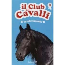 Libri EL - L INDOMABILE TORNADO. IL CLUB DEI CAVALLI VOL. 3 - BAUSSIER SYLVIE