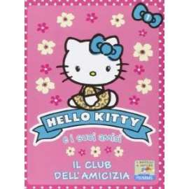 LIBRI PIEMME - IL CLUB DELL AMICIZIA. HELLO KITTY E I SUOI AMICI