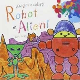 Libri EDIZIONI EL - DISEGNA E COLORA. ROBOT E ALIENI
