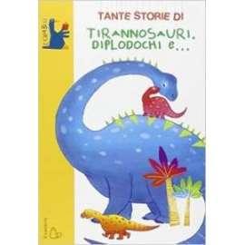 Libri IL CASTORO - TANTE STORIE DI TIRANNOSAURI..