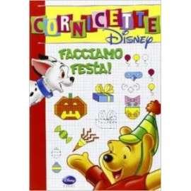 Libri WALT DISNEY - CORNICETTE FACCIAMO FESTA