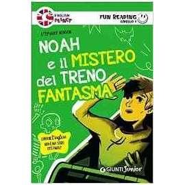 Libri GIUNTI JUNIOR - NOAH E IL MISTERO DEL TRENO FANTASMA