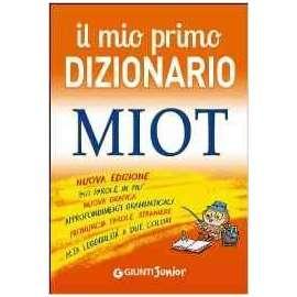 IL MIO PRIMO DIZIONARIO MIOT con copertina rigida