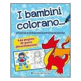 Libri EDIZIONI DEL BORGO - I BAMBINI COLORANO