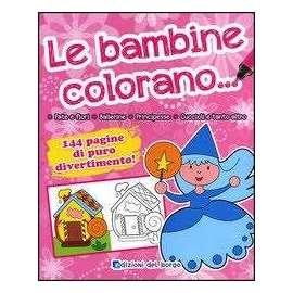 Libri EDIZIONI DEL BORGO - LE BAMBINE COLORANO
