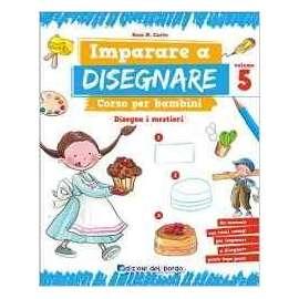 Libri ED.DEL BORGO - IMPARO A DISEGNARE PER BAMBINI vol.5