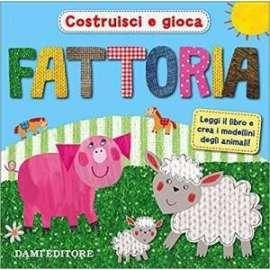 Libri DAMI EDITORE - COSTRUISCI E GIOCA LA FATTORIA