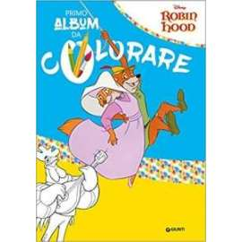 Libri WALT DISNEY - ROBIN HOOD PRIMO ALBUM DA COLORARE