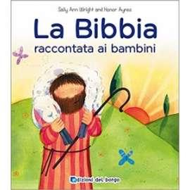 Libri EDIZIONI DEL BORGO - LA BIBBIA RACCONTATA AI BAMBINI