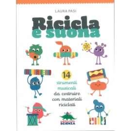 Libri EDITORIALE SCIENZA - RICICLA E SUONA