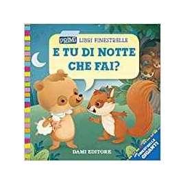 Libri DAMI EDITORE - E TU DI NOTTE..