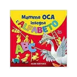 Libri DAMI - MAMMA OCA INSEGNA ALFABETO