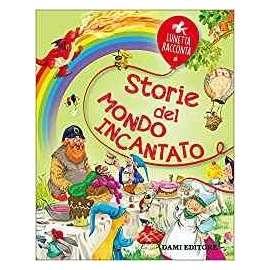 Libri DAMI EDITORE - STORIE DEL MONDO INCANTATO