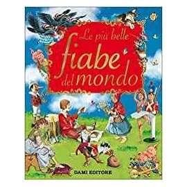Libri DAMI EDITORE - LE PIù BELLE FIABE DEL MONDO