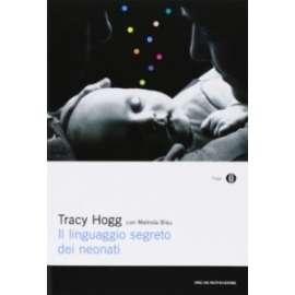 Libri MONDADORI - LINGUAGGIO SEGRETO DEI NEONATI (IL) - HOGG TRACY