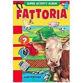 Libri DAMI EDITORE - ACTIVITY ALBUM. FATTORIA