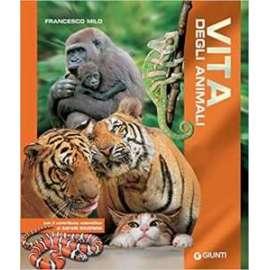 Libri GIUNTI - VITA DEGLI ANIMALI
