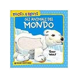 Libri DAMI EDITORE - GLI ANIMALI DEL MONDO