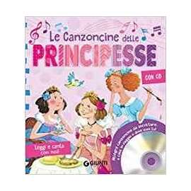 Libri GIUNTI - LE CANZONCINE DELLE PRINCIPESSE