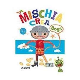 Libri GIUNTI - MISCHIA CREA BOYS