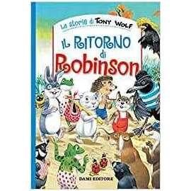 Libri DAMI EDITORE - IL RITORNO DI ROBINSON