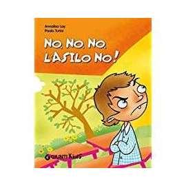 Libri GIUNTI - NO NO ASILO NO..