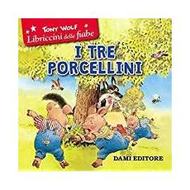 Libri DAMI EDITORE - I TRE PORCELLINI