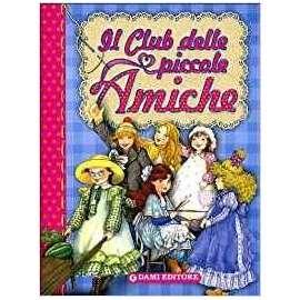 Libri DAMI EDITORE - IL CLUB DELLE PICCOLE AMICHE