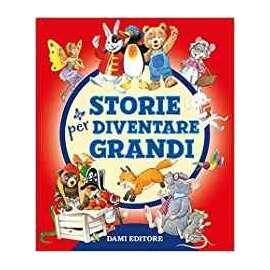Libri DAMI EDITORE - STORIE PER DIVENTARE GRANDI