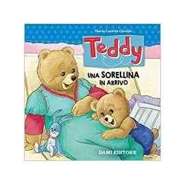 Libri DAMI EDITORE - TEDDY UNA SORELLINA IN ARRIVO