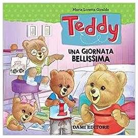 Libri DAMI EDITORE - TEDDY UNA GIORNATA BELLISSIMA
