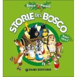 Libri DAMI EDITORE - STORIE DEL BOSCO
