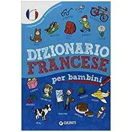 Libri GIUNTI - DIZIONARIO DI FRANCESE PER BAMIBINI