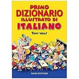 Libri DAMI - PRIMO DIZIONARIO ILLUSTRATO ITALIANO