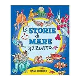 Libri DAMI EDITORE - LE STORIE DI MARE