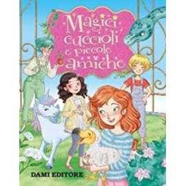 Libri DAMI - MAGICI CUCCIOLI E PICCOLE AMICHE