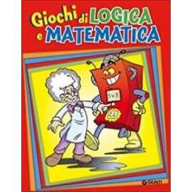 Libri GIUNTI - GIOCHI DI LOGICA E MATEMATICA