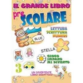 Libri ED.CRESCERE - IL GRANDE LIBRO pre SCOLARE