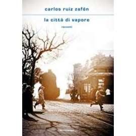 Libri - MONDADORI - CITTà DI VAPORE - C.R.ZAFON